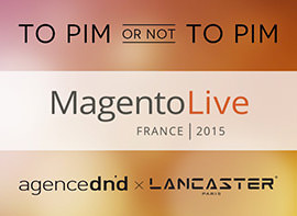 Agence-DND-Article-Conference-Akeneo-Magento-Live-2015-02