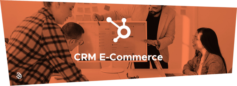 HubSpot, CRM, E-Commerce