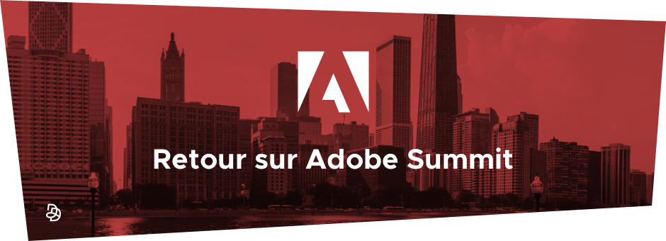 DND - Retour sur Adobe Summit