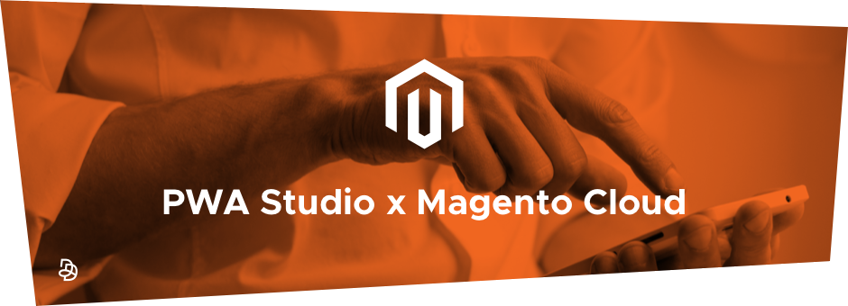 DND - Magento Cloud x PWA Studio - BannerVS